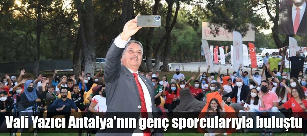 Vali Yazıcı Antalya'nın genç sporcularıyla buluştu